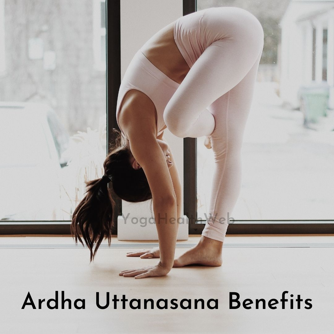 Ardha Uttanasana Benefits